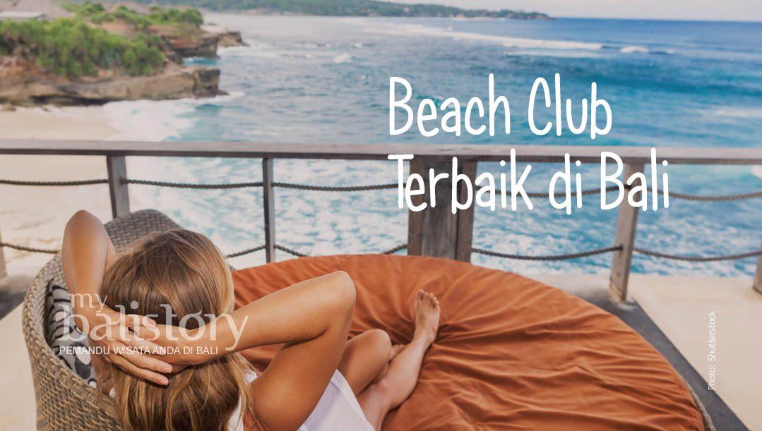 Beach Club Terbaik Di Bali – Berenang, Berjemur, Minum Dan Makan